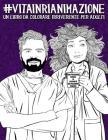 Vita in Rianimazione: Un libro da colorare irriverente per adulti: Un libro antistress unico, originale, divertente e sarcastico per gli ane Cover Image