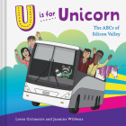 U is for Unicorn: The ABCs of Silicon Valley Cover Image