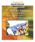 Food for Fuel: The Connection Between Food and Physical Activity (Library of Nutrition) Cover Image