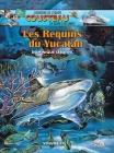 Les Requins du Yucatán: Volume 17 - L'Aventure de l'Equipe Cousteau en Bandes Dessinées Cover Image