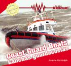 Coast Guard Boats/Lanchas Guardacostas (To the Rescue! / Al Rescate!) Cover Image