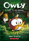 A Time to Be Brave (Owly #4) Cover Image