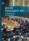Are We Postmodern Yet?: And Were We Ever? Cover Image