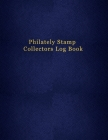 Philately Stamp Collectors Log Book: Keep track, organise, record and sort your letter postage stamps - Notebook for cataloging for young philatelist Cover Image