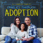 Families Through Adoption (All Kinds of Families) Cover Image