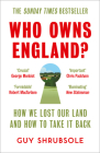 Who Owns England?: How We Lost Our Land and How to Take It Back Cover Image