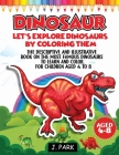 Dinosaur: The descriptive and illustrative book on the most famous dinosaurs to learn and color. For Kids Aged 4 to 8 Cover Image