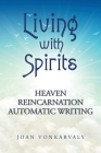 Living with Spirits: Heaven Reincarnation Automatic Writing Cover Image