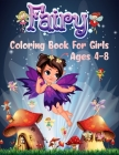 Fairy Coloring Book for girls ages 4-8: Cute adorable fantasy magical drawings of fairies dragons & magical castles colored book for girls kids with b Cover Image