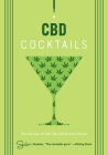 CBD Cocktails: Over 100 Recipes to Take the Edge Off Cover Image