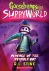 Revenge of the Invisible Boy (Goosebumps SlappyWorld #9) Cover Image