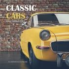 Classic Cars Calendar 2021: 16 Month Calendar Cover Image
