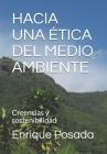 Hacia Una Ética del Medio Ambiente: El efecto de las creencias sobre el manejo sensible y sostenible del medio ambiente Cover Image