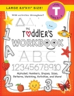 The Toddler's Workbook: (Ages 3-4) Alphabet, Numbers, Shapes, Sizes, Patterns, Matching, Activities, and More! (Large 8.5