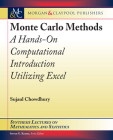 Monte Carlo Methods: A Hands-On Computational Introduction Utilizing Excel (Synthesis Lectures on Mathematics and Statistics) Cover Image