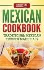 Mexican Cookbook: Traditional Mexican Recipes Made Easy Cover Image