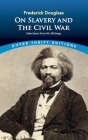 Frederick Douglass on Slavery and the Civil War: Selections from His Writings (Dover Thrift Editions) Cover Image