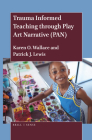 Trauma Informed Teaching Through Play Art Narrative (Pan) Cover Image
