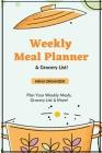 Weekly Meal Planner: Planning Menu & Meals Week By Week, Grocery Shopping List, Food Plan, Notebook, Journal Cover Image