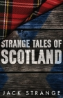 Strange Tales of Scotland Cover Image