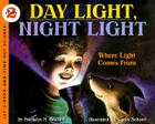 Day Light, Night Light: Where Light Comes From (Let's-Read-and-Find-Out Science 2 #1) Cover Image