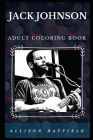 Jack Johnson Adult Coloring Book: Legendary Surfer and Acclaimed Acoustic Soft Rock Musician Inspired Adult Coloring Book Cover Image