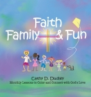 Faith, Family, & Fun: Monthly Lessons to Color and Connect with God's Love Cover Image