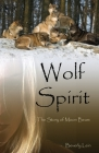 Wolf Spirit: The Story of Moon Beam Cover Image