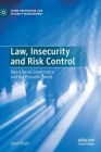 Law, Insecurity and Risk Control: Neo-Liberal Governance and the Populist Revolt (Crime Prevention and Security Management) Cover Image