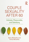 Couple Sexuality After 60: Intimate, Pleasurable, and Satisfying Cover Image