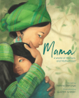 Mama: A World of Mothers and Motherhood Cover Image
