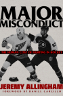 Major Misconduct: The Human Cost of Fighting in Hockey Cover Image