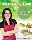 Vietnamese Food with Helen's Recipes Cover Image