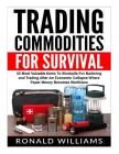 Trading Commodities For Survival: 52 Most Valuable Items To Stockpile For Bartering and Trading After An Economic Collapse Where Paper Money Becomes W Cover Image