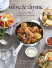 Olive & Thyme: Everyday Meals Made Extraordinary Cover Image