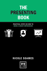 The Presenting Book: Practical Steps on How to Make a Great Impression (Concise Advice) Cover Image