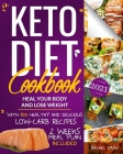 Keto Diet Cookbook: Heal Your Body & Lose Weight with 800 Healthy and Delicious Low-carb Recipes - 2 Weeks Meal Plan Included Cover Image