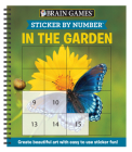 Brain Games - Sticker by Number: In the Garden (Square Stickers): Create Beautiful Art with Easy to Use Sticker Fun! Cover Image