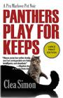 Panthers Play for Keeps (Pru Marlowe Pet Noir #4) Cover Image