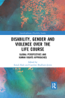 Disability, Gender and Violence Over the Life Course: Global Perspectives and Human Rights Approaches Cover Image