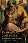 Thinking about Good and Evil: Jewish Views from Antiquity to Modernity (JPS Essential Judaism) Cover Image