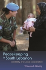 Peacekeeping in South Lebanon: Credibility and Local Cooperation (Syracuse Studies on Peace and Conflict Resolution) Cover Image