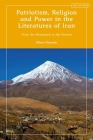 Patriotism, Religion and Power in the Literatures of Iran: From the Shanameh to the Present Cover Image