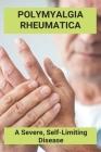 Polymyalgia Rheumatica: A Severe, Self-Limiting Disease: Polymyalgia Rheumatica Diagnosis Cover Image