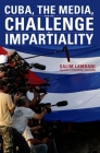 Cuba, the Media, and the Challenge of Impartiality Cover Image