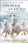 The Power of the Herd: A Nonpredatory Approach to Social Intelligence, Leadership, and Innovation Cover Image