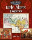 Early Islamic Empires (Life in the Early Islamic World) Cover Image