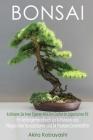 BONSAI - Kultivieren Sie Ihren Eigenen Mini-Zen-Garten Im Japanischen Stil: Ein Anfängerhandbuch zur Kultivieren und Pflegen Ihrer Bonsaibäume Und 54 Cover Image