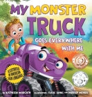 My Monster Truck Goes Everywhere with Me: Illustrated in American Sign Language Cover Image
