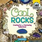 Cool Rocks: Creating Fun and Fascinating Collections! (Cool Collections (Checkerboard)) Cover Image